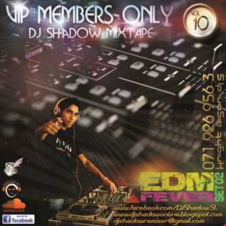 VIP Members Only DJ Shadow MixTape Vol 10   EDM FEVER SET 02 [DJ Shadow@Knight VisioN DJ's]