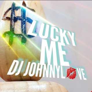 Lucky Me (DJ Johnnylove)