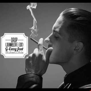 Drop (Johnnylove Edit) G Eazy feat Blac Youngsta Bloc Boy