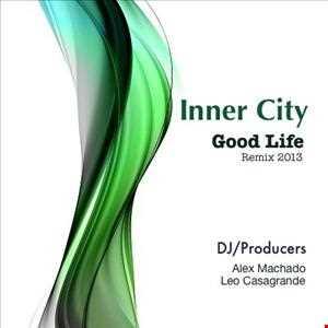 Inner City - Good Life (Leo Casagrande & Alex Machado 2013 Remix)