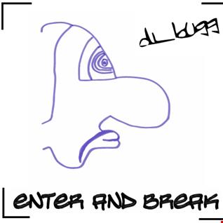 dj bugg - Enter and break