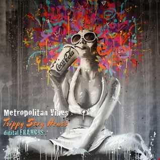 Metropolitan Vibes - Trippy Sexy House