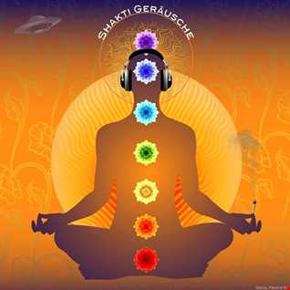 Shakti Geräusche - Spiritual Chill-Tech