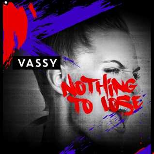 VASSY   Nothing To Lose [RichieM Extended Remix]