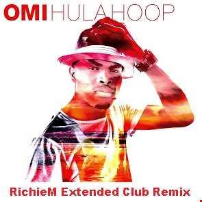 OMI   Hula Hoop (RichieM Extended Club Remix)
