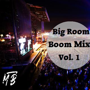 Big Room Boom Mix Vol 1