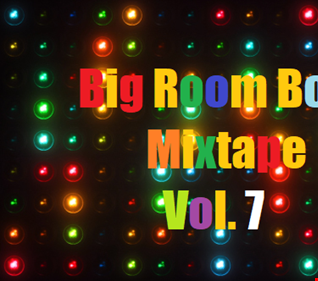 Big Room Boom Mixtape Vol. 7