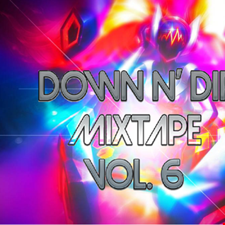 Down N' Dirty Mixtape Vol. 6