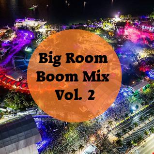 Big Room Boom Mix Vol. 2