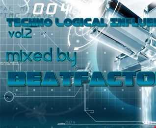 Beatfactor Techno Logical Influence vol.2