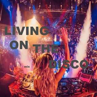 Living on the disco
