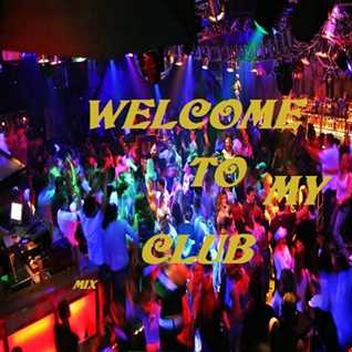 Welcome to my Club mix