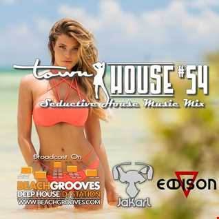 townHOUSE 54~Vocal & Deep House mix (ft on BeachGrooves.com 30-Jan-2017) + Guest mix EDDISON