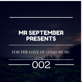 MrSeptember Presents - For the Love of Good Music Session 002