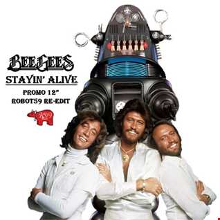 Stayin' Alive (Promo 12 Inch) ROBOT59 Re Edit  Bee Gees