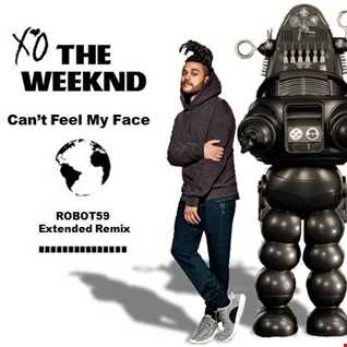 Can't Feel My Face (ROBOT59 Extended Remix)