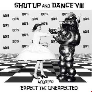 SHUT UP and DANCE VIII - Expect The Unexpected