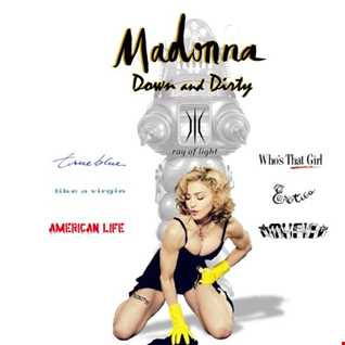 DOWN and DIRTY   Madonna