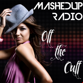 MashedUp Radio 'Off the Cuff' Live Mix