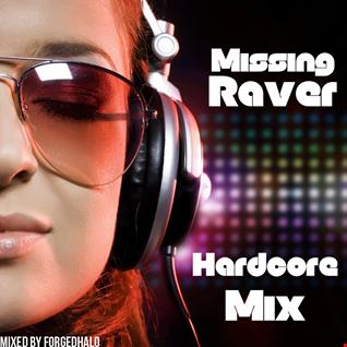 Missing Raver - UK Hardcore Mix (mixed by ForgedHalo)