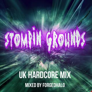 StompinGrounds - UK Hardcore Mix (mixed by ForgedHalo)