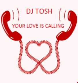 dj tosh your love is calling