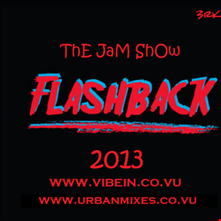 ThE JaM ShOw [ flashBACK JaMs 2013 ]   HiPHoP R&B MiX TapE
