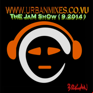 ThE JaM ShOw ( 9.2014 )   R&B HiPHoP Music MixTape