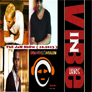 ThE JaM ShOw ( 10.2013 )   HiPHoP R&B MiX TapE