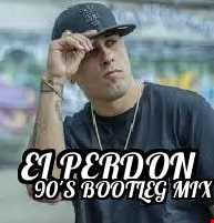 El Perdon(90's Bootleg Mix)