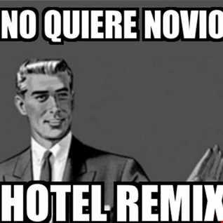 No quiere Novio(Hotel Remix)