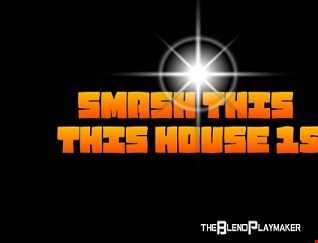Smash this House 15