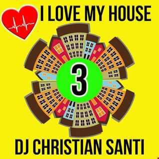 I LOVE MY HOUSE 3
