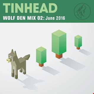 Tinhead   Wolf Den Mix 02   June 2016