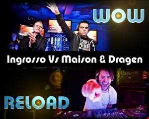 Ingrosso Vs Maison & Dragen - WoW Reload (StarZmackers Remix)