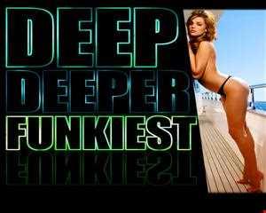 [Deep] Deep Deeper, Funkiest 2014