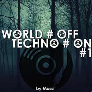 World Off & Techno On #1