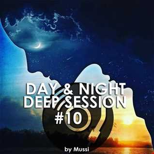 Day & Night / Deep Session#10