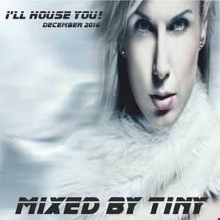 I'll House You! December 2016