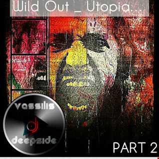 Borgore vs Bang La Decks - Wild Out Utopia (Vassilis DeepSide Mash Up Part 2)