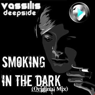 Vassilis DeepSide - Smoking In The Dark (Original Mix)