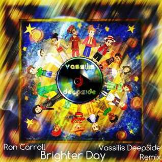 Ron Carroll - Brighter Day (Vassilis DeepSide Remix)