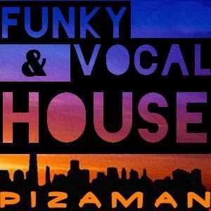 pizaman 2018 Funky, Vocal, House Mix