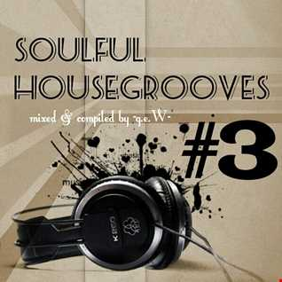 Soulful Housegrooves #3