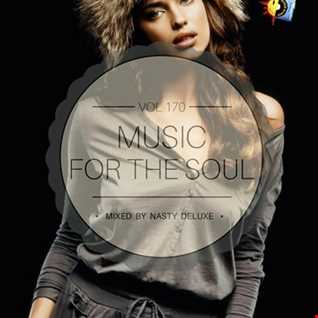 Music for the Soul Vol. 170 - 97.0 Superradio Ohrid FM - Mixed by Nasty Deluxe