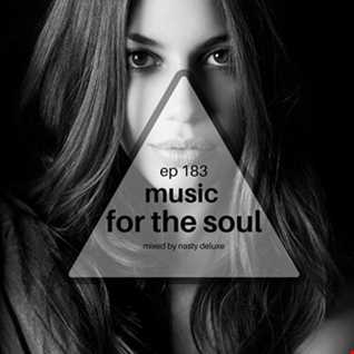 Music for the Soul - Ep 183 / 97.0 Superradio Ohrid FM - Mixed by Nasty Deluxe