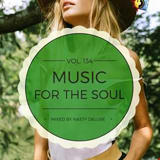 Music for the Soul Vol. 134 - 97.0 Superradio Ohrid FM / Mixed by Nasty deluxe