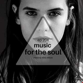Music for the Soul - Ep 204 - 97.0 Superradio Ohrid FM / Mixed by Nasty Deluxe