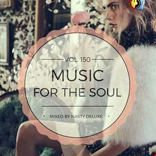 Music for the Soul Vol. 150 / 97.0 Superradio Ohrid FM / Mixed by Nasty deluxe
