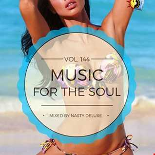 Music for the Soul Vol. 144   97.0 Superradio Ohrid FM   Mixed by Nasty deluxe